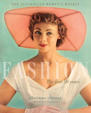 The Australian Women's Weekly Fashion: The First 50Years